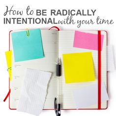 How to Be Radically Intentional with Your Time