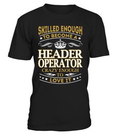 Header Operator - Skilled Enough To Become #HeaderOperator