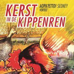 Kerst in de kippenren | Etto Sedney: Oopa?Etto! Sedney vertelt Kerst in de kippenren en andere verhalen uit Suriname, geschreven door de…
