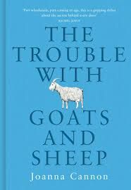 The Trouble with Goats and Sheep - Joanna Cannon. Funny, charming debut novel