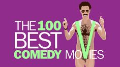 The 100 best comedy movies, voted for by more than 200 comedy experts who know what it takes to make a great funny movie.