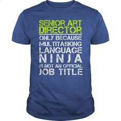 SENIOR ART  DIRECTOR ONLY BECAUSE MULTITASKING LANGUAGE NINJA IS NOT AN OFFICIAL JOB TITLE - #clothing #pullover. MORE INFO => https://www.sunfrog.com/Jobs/SENIOR-ART-DIRECTOR-ONLY-BECAUSE-MULTITASKING-LANGUAGE-NINJA-IS-NOT-AN-OFFICIAL-JOB-TITLE-Royal-Blue-Guys.html?60505