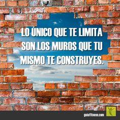 Tu mismo construyes los muros que te limitan. Destrúyelos. #bulldozer…