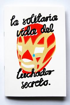 La solitary secret life of the luchador