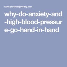 why-do-anxiety-and-high-blood-pressure-go-hand-in-hand