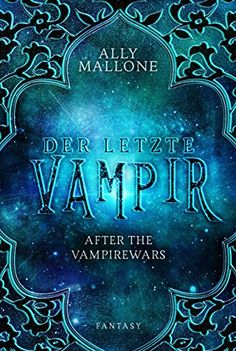Der letzte Vampir: After the Vampirewars 1 von Tanja Neise https://www.amazon.de/dp/B0759WNTZC/ref=cm_sw_r_pi_dp_x_al8Yzb0MK0JW3
