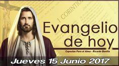 Evangelio De Hoy Jueves 15 de Junio 2017 Jesús sana a los enfermos y tod...