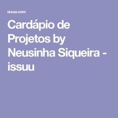 Cardápio de Projetos by Neusinha Siqueira - issuu