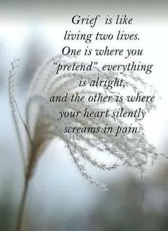 No one has to pass away for grief to be felt. Grief is also losing someone you love deeply from your everyday life. XX