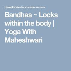 Bandhas ~ Locks within the body | Yoga With Maheshwari