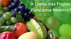 Dieta Das Frutas Será que funciona Mesmo?