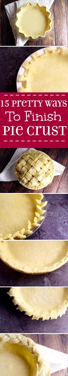 Make your pies delicious and beautiful too, with these 15 Pretty Ways to Finish Pie Crust Edges tutorials. ??You'll be a pie-making pro in no time! Perfect pie crust recipe and tutorial for Thanksgiving and the holidays coming up!