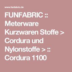 FUNFABRIC :: Meterware Kurzwaren Stoffe > Cordura und Nylonstoffe > :: Cordura 1100