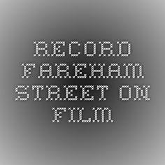Record - Fareham street on film