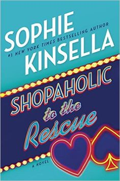 """Shopaholic to the Rescue: A Novel: Sophie Kinsella- This series is so much fun to read. I""""m sure they'll be more."""