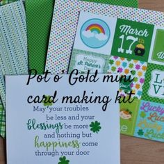 Pot O' Gold Mini Card Kit. Everything you need to make 6 cards for family or friends.  See our on line shop for other types of kits.