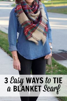 3 SUPER EASY ways to tie a blanket scarf, or any oversized scarf. Click through for picture tutorials and outfit shopping details!!