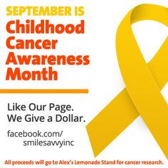 Help support childhood cancer awareness month.  LIKE our page on Facebook, and WE GIVE A DOLLAR!