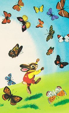 i chase the butterflies, and the butterflies chase me! Richard Scarry Butterfly