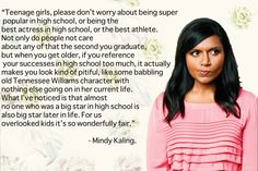 Mindy Kaling - Just read her book - this is one of the reasons I loved it.