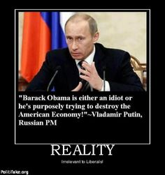 """OBAMA CARTOONS: Vladamir Putin: """"Barack Obama is either an idiot or he's purposely trying to destroy the American Economy!"""""""