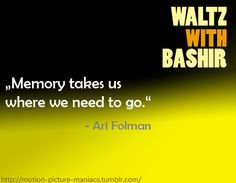 Movie Quote - Waltz with Bashir http://motionpicturemaniacs.wordpress.com/2014/01/28/movie-quote-waltz-with-bashir/