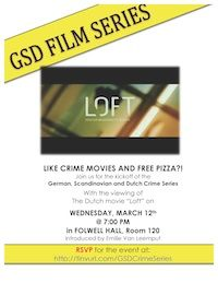 On Wednesday, March 12th at 7pm, the GSD Undergraduate Steering Committee will show the next film in the GSD Crime TV & Film Series--the Dutch film Loft.