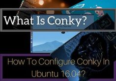 What Is Conky And How To Configure Conky On Ubuntu 16.04