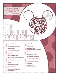 Unofficial checklist for Walt Disney World's Epcot park. http://imdanielholt.tumblr.com/post/43700881418/series-of-posters-created-for-myself-and-fellow