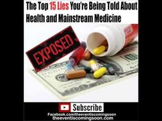 The Top 15 Lies You're Being Told About Health and Mainstream Medicine - YouTube