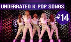UNDERRATED K-POP SONGS (PART 14)