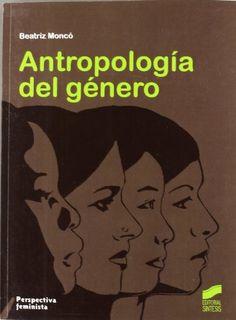 Antropología del género / Beatriz Moncó