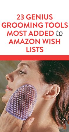 23 Genius Grooming Tools Most Added To Amazon Wish Lists