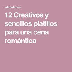 12 Creativos y sencillos platillos para una cena romántica