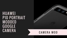 Install Portrait Modded Google Camera for Huawei P10  Install Portrait Modded Google Camera for Huawei P10  Here is the another ported version of Portrait Modded Google Camera for Huawei P10. It has some flaws but also it captures very good quality pictures than stock camera app. Until now the Google camera is ported to many of the devices and it is working fine already. Google Camera HDR is available for Snapdragon 4xx/6xx/82xx. We already posted about it in an earlier post Check it out…