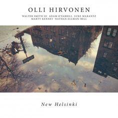 Olli Hirvonen - New Helsinki (2017) Lossless