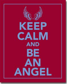 Keep Calm And Be And Be An Angel - Sorority Posters from Truly Sisters