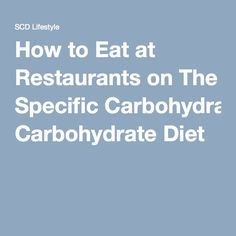 How to Eat at Restaurants on The Specific Carbohydrate Diet