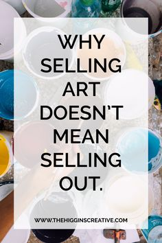 Why selling art doesn't mean selling out on the higgins creative journal. Selling Art Online, Online Art, Creative Business, Business Tips, Business Marketing, Internet Marketing, Media Marketing, Marketing Ideas, Artist Problems