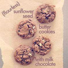 Flourless Sunflower Seed Cookies with Milk Chocolate. I am sooo making these with the jar of sunflower seed butter i just bought!