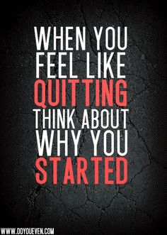 """Morning Inspirational Quotes - Inspirational Morning Quotes --Most Popular Inspirational Quotes: """"When you feel like quitting think about why you started"""" http://kolkata.hairtransplantindia.net/hair-transplantation/"""