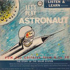 """Let's Play Astronaut— vintage kids' album cover —  The Listen and Learn Players Listen and Learn B-201 (1) 7"""" 45RPM record in sleeve"""