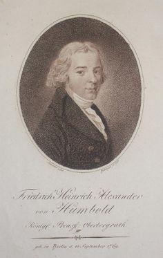 "Portrait of Alexander von Humboldt, 1798   The inscription reads: ""Friedrich Heinrich Alexander von Humboldt / Royal Prussian Senior Mining Councillor / born in Berlin on the 14th of September 1769"""