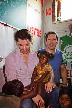 AND they LOVE kids and give back!  (The Property Brothers in India - World Vision Ambassadors.)