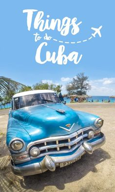 Traveling to Cuba? We've put together a list of things to do in Cuba not just a few things but 27 things to do in Cuba. Traveling to Cuba is becoming easier and easier by the day. Make sure to visit the best places in Cuba and hopefully tick of a few of o