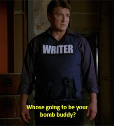 Bomb buddy! I DIED!  I want a Rick Castle....or a Nathan Fillion!!!