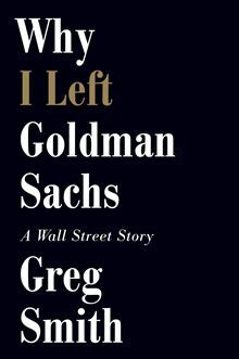 Why I Left Goldman Sachs: A Wall Street Story by Greg Smith. Buy it on Kobo: http://www.kobobooks.com/ebook/Why-Left-Goldman-Sachs-Wall/book-jc1dz8mTF0G9YTFQuGNUyw/page1.html #kobo #ebooks