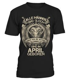 SIND IM APRIL GEBOREN T SHIRT  #gift #idea #shirt #image #mama #mother #family #father #uncle #sister #daddy