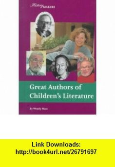 Great Childrens Authors (History Makers (Lucent)) (9781560065890) Wendy Mass , ISBN-10: 1560065893  , ISBN-13: 978-1560065890 ,  , tutorials , pdf , ebook , torrent , downloads , rapidshare , filesonic , hotfile , megaupload , fileserve