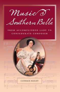 Candace Bailey's exploration of the intertwining worlds of music and gender shows how young southern women pushed the boundaries of respectability to leave their unique mark on a patriarchal society.